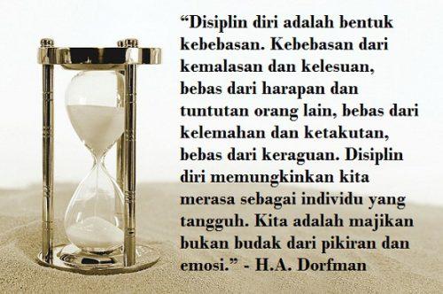 Disiplin Diri Adalah Bentuk Kebebasan Kebebasan Dari Kemalasan Dan Kelesuan Bebas Dari Harapan Dan Tuntutan Orang Lain Bebas Dari Kelemahan Dan